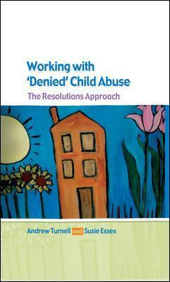 Working with Denied Child Abuse - Andrew Turnell, Susanne Essex
