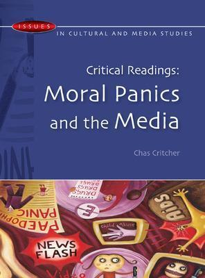 Critical Readings: Moral Panics and the Media
