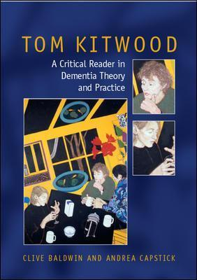 Tom Kitwood on Dementia: A Reader and Critical Commentary