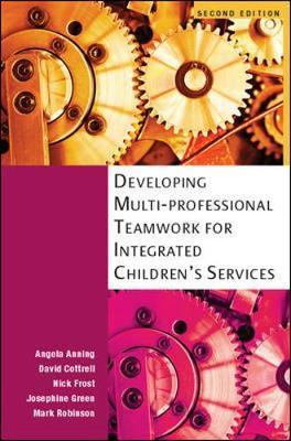 Developing Multiprofessional Teamwork for Integrated Children's Services