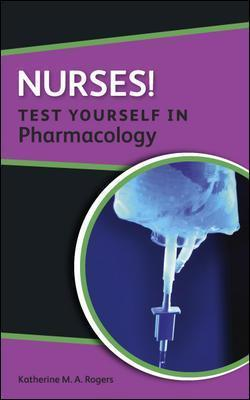 Nurses! Test yourself in Pharmacology
