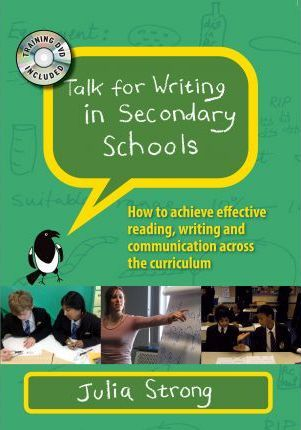 Talk for Writing in Secondary Schools: How to Achieve Effective Reading, Writing and Communication Across the Curriculum, with DVD