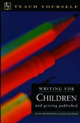 Teach Yourself Writing For Children & Getting Published
