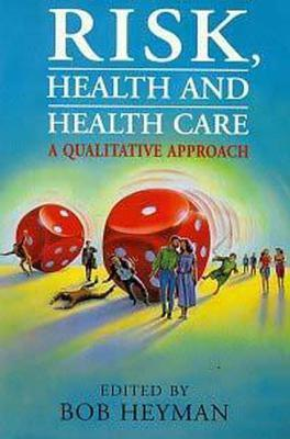 Risk, Health and Health Care