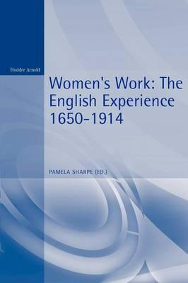 Women's Work  The English Experience, 1650-1914