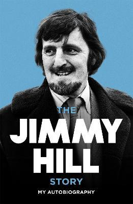 The Jimmy Hill Story