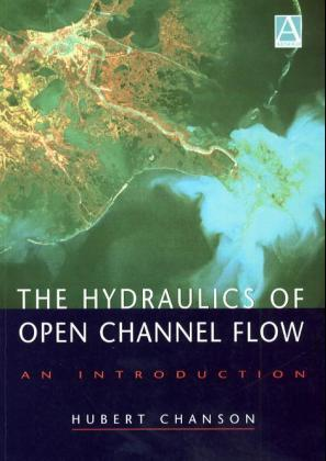 The Hydraulics of Open Channel Flow
