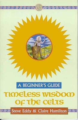 Timeless Wisdon Of The Celts - A Beginner's Guide