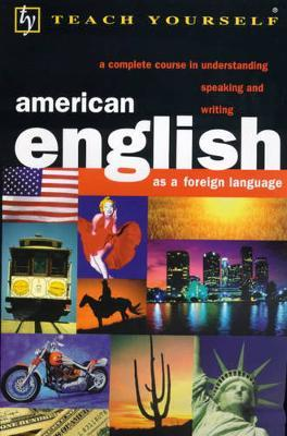 Teach Yourself American English (as a Foreign Language)