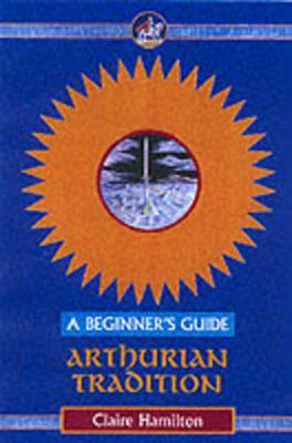 Arthurian Tradition - A Beginner's Guide