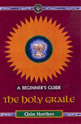 The Holy Grail - A Beginner's Guide