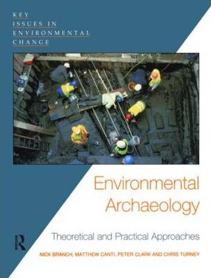Environmental Archaeology : Theoretical and Practical Approaches