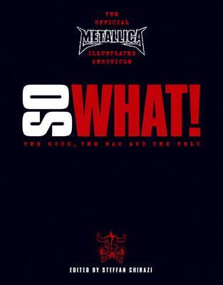 Metallica: So What! The Good, The Mad and The Ugly