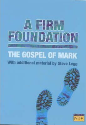 A Firm Foundation, The Gospel of Mark, Today's NIV