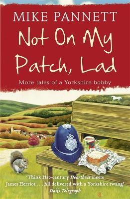 Not On My Patch, Lad  More Tales of a Yorkshire Bob