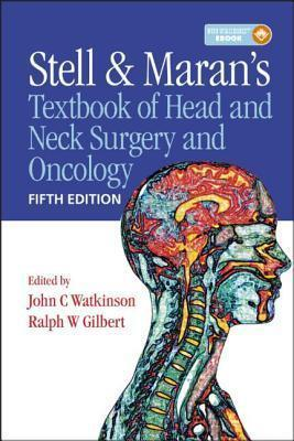 Stell & Maran's Textbook of Head and Neck Surgery and Oncology