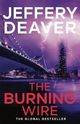 The Burning Wire : Lincoln Rhyme Book 9