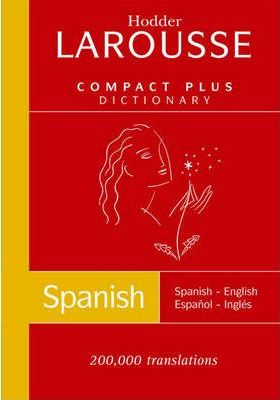 Hodder Larousse Spanish Compact Plus Dictionary