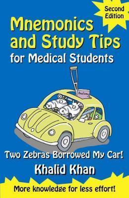 Mnemonics and Study Tips for Medical Students, Second Edition: Two Zebras Borrowed My Car