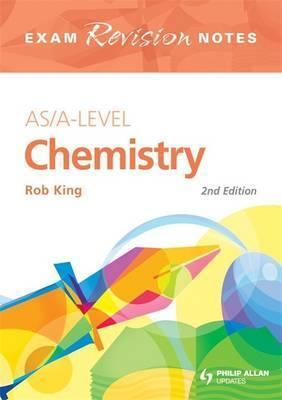 AS/A-level Chemistry Exam Revision Notes : Rob King : 9780340958599