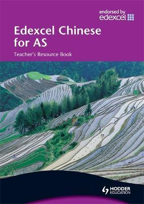 Edexcel Chinese for AS Teacher's Resource Book: Edexcel Chinese for AS Teacher's Resource Book Teacher's Resource
