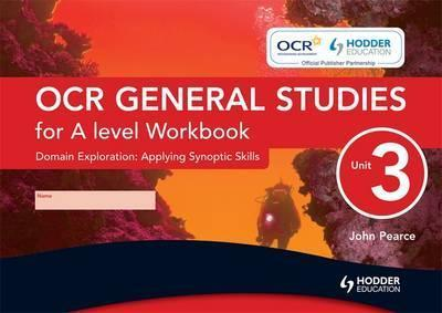 OCR General Studies for A Level: Workbook Unit 3