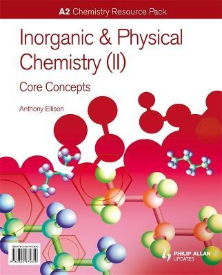 A2 Chemistry Inorganic Physical Chemistry Ii General Concepts