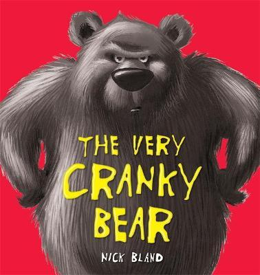 The Very Cranky Bear : Nick Bland : 9780340989432