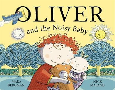 Oliver: Oliver (who travelled far and wide) and the Noisy Baby