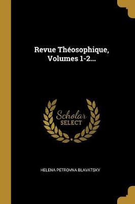 Revue Th osophique, Volumes 1-2...