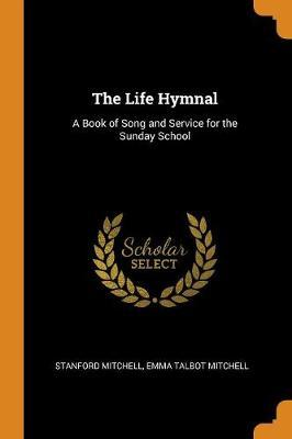The Life Hymnal