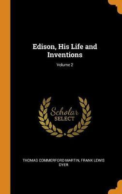 Edison, His Life and Inventions; Volume 2