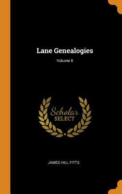 Lane Genealogies; Volume II