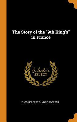 The Story of the 9th King's in France
