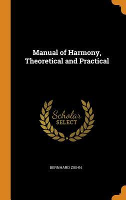 Manual of Harmony, Theoretical and Practical
