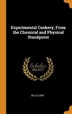 Experimental Cookery, from the Chemical and Physical Standpoint