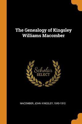 The Genealogy of Kingsley Williams Macomber