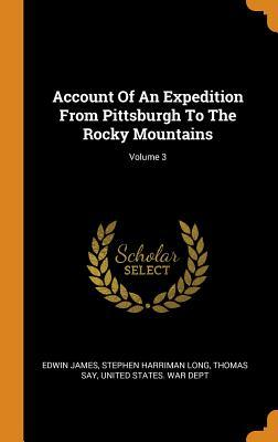 Account of an Expedition from Pittsburgh to the Rocky Mountains; Volume 3