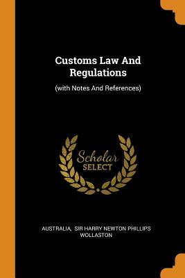 Customs Law and Regulations  (with Notes and References)