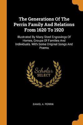The Generations of the Perrin Family and Relations from 1620