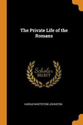 The Private Life of the Romans