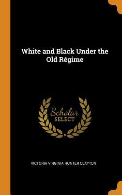 White and Black Under the Old Regime