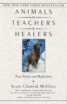 Animals as Teachers & Healers : True Stories & Reflections