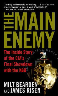 The Main Enemy : The Inside Story of the CIA's Final Showdown with the KGB