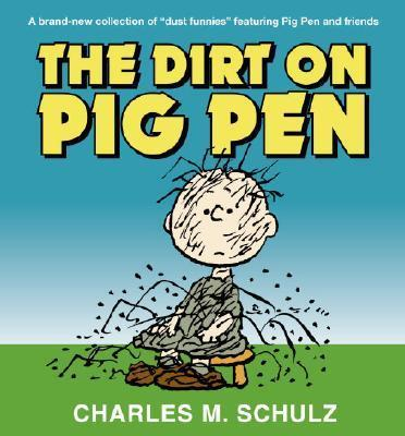The Dirt on Pigpen