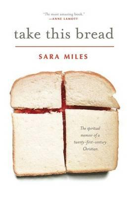 Take This Bread : A Radical Conversion