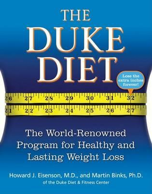 The Duke Diet : The World-Renowned Program for Healthy and Lasting Weight Loss