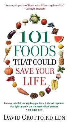 101 Foods That Could Save Your Life!