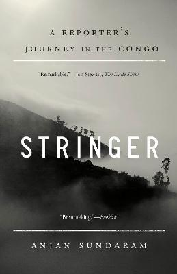 Stringer: A Reporter's Journey in the Congo