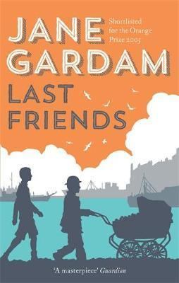 Last Friends : From the Orange Prize shortlisted author